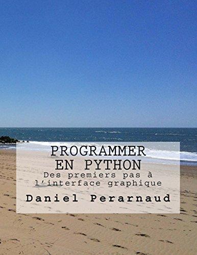 9781515312796: Programmer en PYTHON 3.X: Des premiers pas à l'interface graphique (French Edition)