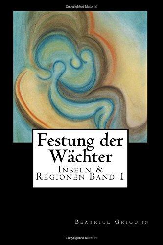9781515313892: Festung der Wächter: Inseln und Regionen Band 1 (Volume 1) (German Edition)