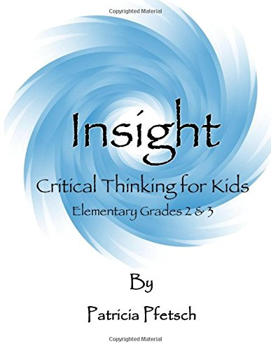 9781515316473: Insight: Critical Thinking for Kids: Grade Levels 2 and 3 (Volume 1)
