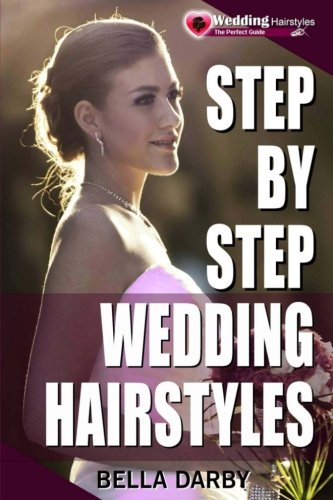 9781515318088: Step by Step Wedding Hairstyles: Best and Easy Step by Step Wedding Hairstyles that takes 15 Minutes or Less (Wedding Hairstyles, Wedding Hair, Bridal Hairstyles, Wedding Hairstyles for Long Hair)