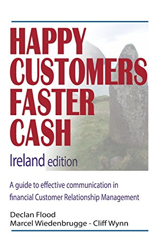 9781515319580: Happy Customers Faster Cash Ireland edition: A guide to effective communication in financial Customer Relationship Management