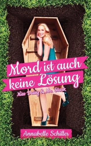 9781515319993: Mord ist auch keine Lösung - Miss Daisy und Mr. Stark: Bellas zauberhafte Geistergeschichten (Volume 1) (German Edition)