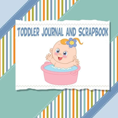 9781515320326: Toddler Journal and Scrapbook: A Memory and Scrapbook for the Toddler Years (Memory Keepsake Book)