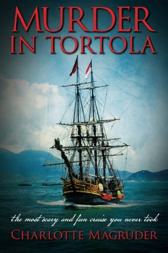 9781515320425: Murder in Tortola: The Scariest and Most Fun Cruise You Never Took (Volume 2)
