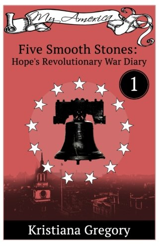 9781515320562: Hope's Revolutionary War Diary #1: Five Smooth Stones (Volume 1)