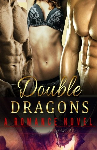 9781515321682: Double Dragons: (Bisexual MMF Menage Romance) (Gay Romance) (Gay Fiction Romance MM) (Gay Men Romance) (New Adult Contemporary Romance Short Stories) ... Bisexual MMF Menage Gay Fiction Romance)