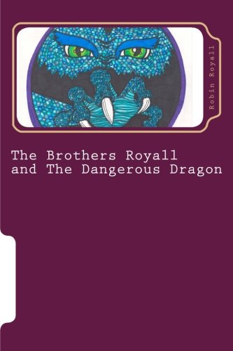 9781515321927: The Brothers Royall: And the Dangerous Dragon (Volume 1)