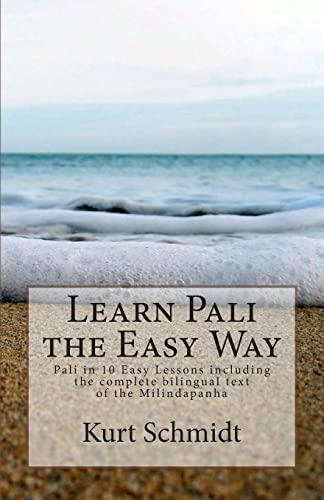 Learn Pali the Easy Way: Pali in: Kurt Schmidt