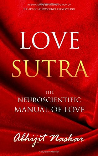 9781515324409: Love Sutra: The Neuroscientific Manual of Love