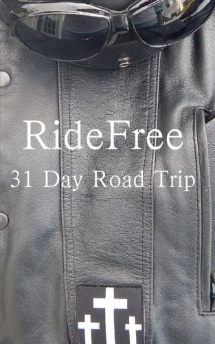 9781515324973: Ride Free: 31 Day Road Trip
