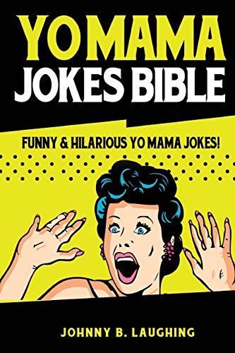Yo Mama Jokes Bible: Funny & Hilarious Yo Mama Jokes! (Funny Jokes)