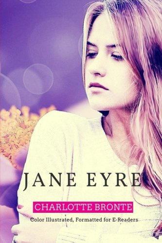 9781515326137: Jane Eyre: Color Illustrated, Formatted for E-Readers (Unabridged Version)