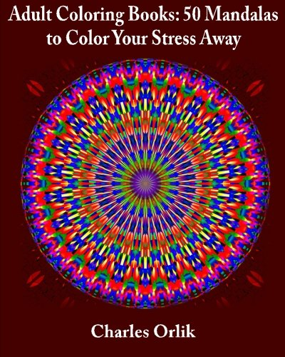 9781515327035: Adult Coloring Books: 50 Mandalas To Color Your Stress Away (Coloring Books for Adults Made Easy) (Volume 1)