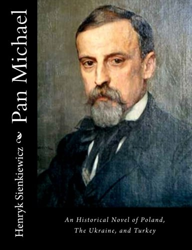 9781515328698: Pan Michael: An Historical Novel of Poland, The Ukraine, and Turkey