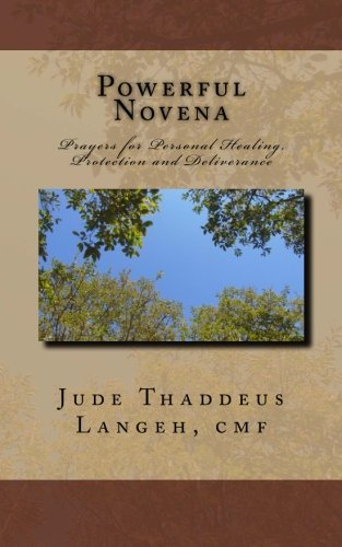 9781515328827: Powerful Novena: Prayers for Personal Healing, Protection and Deliverance