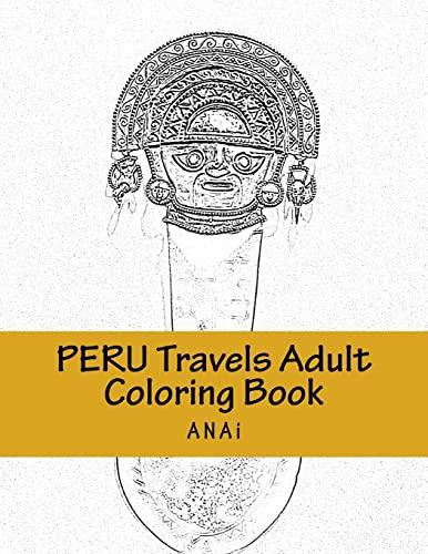 9781515329084: Peru Travels Adult Coloring Book: Color Precious Moments in Peru