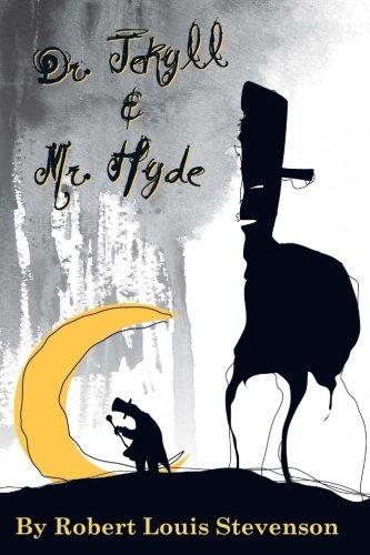 Dr. Jekyll and Mr. Hyde: Stevenson, Robert Louis