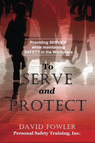 9781515331957: To Serve and Protect: Providing Service while maintaining Safety in the Workplace