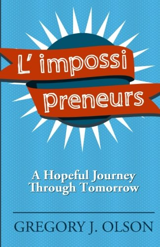 9781515332107: L' impossi preneurs: A Hopeful Journey Through Tomorrow
