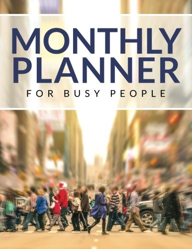 9781515332480: Monthly Planner For Busy People