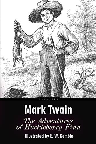 The Adventures of Huckleberry Finn: Illustrated: Mark Twain