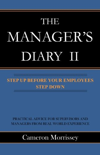 9781515333166: The Manager's Diary II: Step Up Before Your Employees Step Down