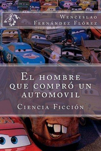 El hombre que compro un automovil (Spanish Edition): Wenceslao Fernandez Florez
