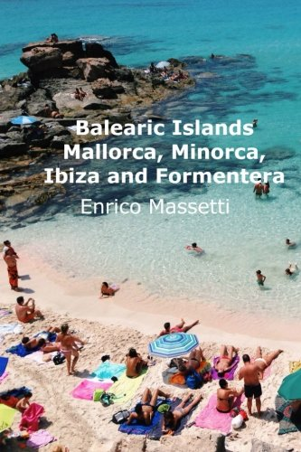The Balearic Islands Mallorca, Minorca, Ibiza and Formentera: Massetti, Enrico