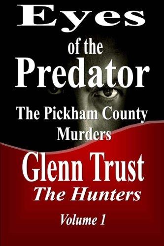 9781515334408: Eyes of the Predator: The Pickham County Murders (The Hunters) (Volume 1)