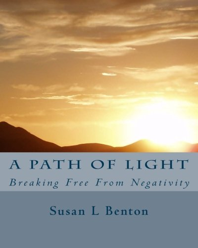 9781515335412: A Path of Light: Breaking Free From Negativity