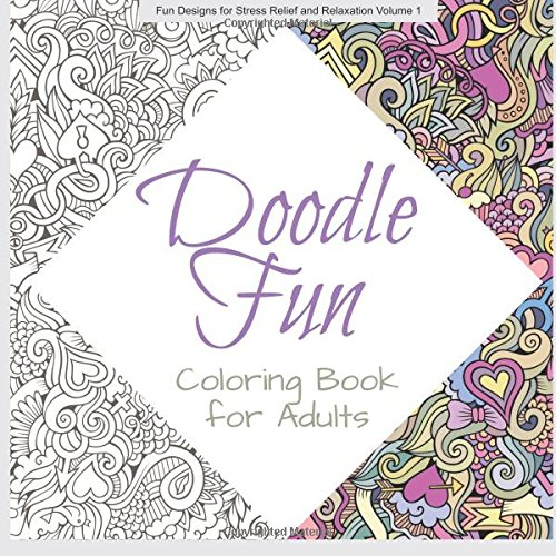 Doodle Fun ADULT COLORING BOOK (Fun Designs for Stress Relief and Relaxation) (Volume 1): ...