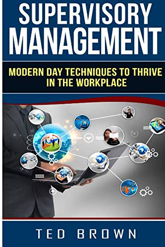9781515336396: Supervisory Management: Modern Day Techniques To Survive In The Workplace