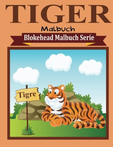 9781515338161: Tiger Malbuch (Blokehead Malbuch Serie) (German Edition)