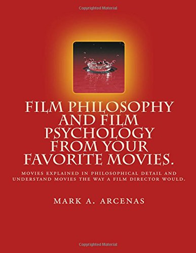 9781515338178: Film Philosophy and Film Psychology from your favorite movies.