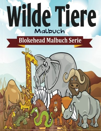 9781515338321: Wilde Tiere Malbuch (Blokehead Malbuch Serie) (German Edition)