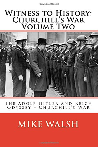 9781515338864: Witness to History: Churchill's War Volume Two: The Adolf Hitler and Reich Odyssey ~ Churchill's War: Volume 2