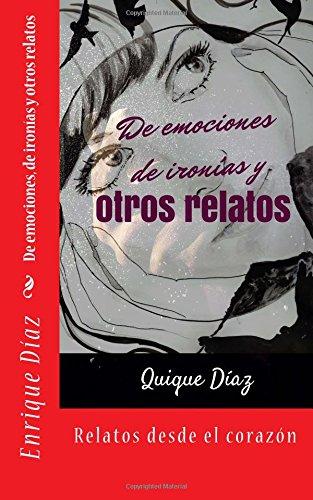 9781515339762: De emociones, de ironias y otros relatos (Spanish Edition)