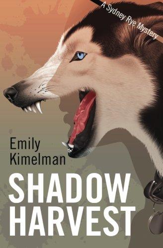 Shadow Harvest (A Sydney Rye Mystery) (Volume 7): Kimelman, Emily