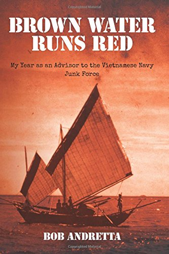 Stock image for Brown Water Runs Red: My Year as an Advisor to the Vietnamese Navy Junk Force for sale by My Books Store