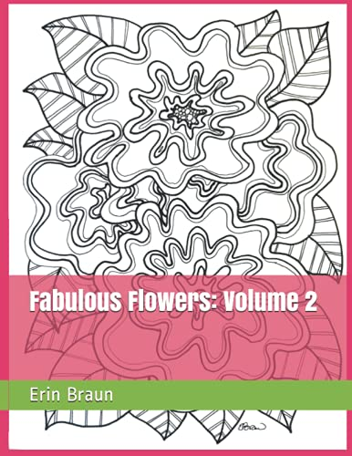 Fabulous Flowers Volume 2: Laugh along the path: Erin Braun