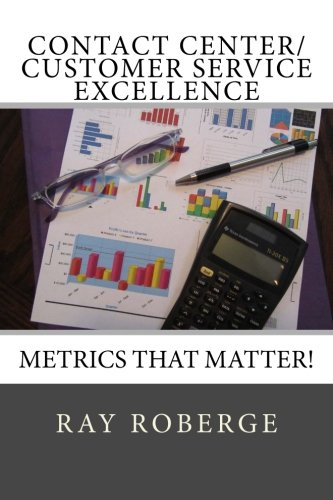 9781515344148: Contact Center/Customer Service Excellence: Metrics that Matter!