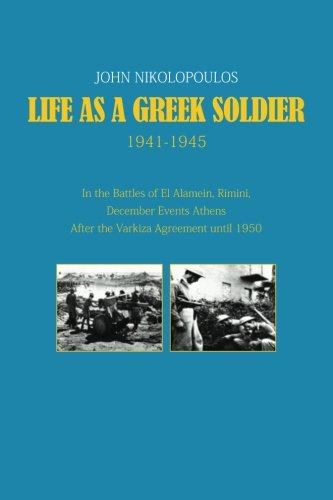 Life as a Greek Soldier 1941-1945: Mr John Nikolopoulos
