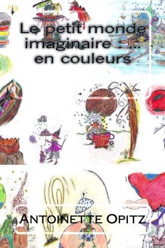 9781515345992: Le petit monde imaginaire : ... en couleurs (French Edition)