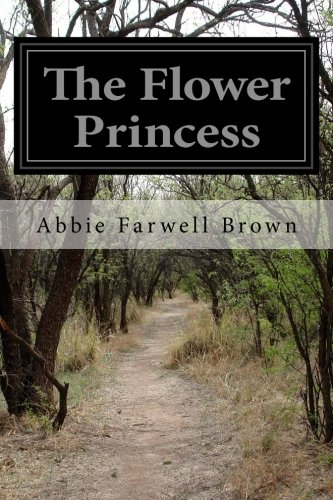 The Flower Princess: Brown, Abbie Farwell