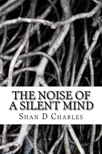 The Noise of a Silent Mind: Awake: Charles, MR Shan