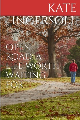 9781515347927: Open Road: a life worth waiting for