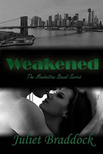 9781515348610: Weakened (The Manhattan Bound Series) (Volume 1)
