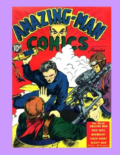 9781515350187: Amazing Man Comics #7: The Incredible Tales of