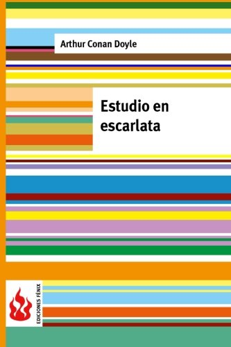 Estudio en escarlata (low cost) (Ediciones Fénix) (Spanish Edition): Doyle, Arthur Conan