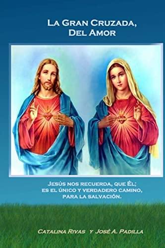 La Gran Cruzada, del Amor: Jesus; Nos: Rivas, Catalina